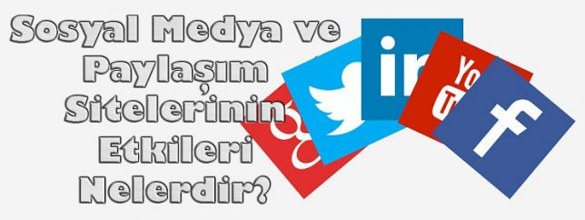 Sosyal Medya ve Paylaşım Sitelerinin Etkileri Nelerdir?
